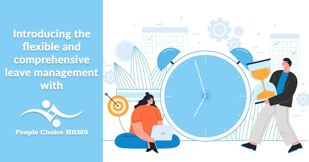 introducing the flexible and comprehensive leave management with people choice hrms